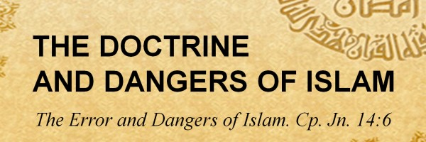 The Doctrine and Dangers of Islam