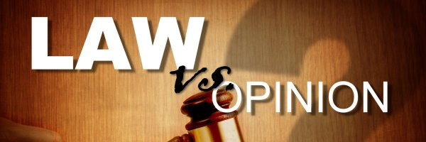 Law vs. Opinion