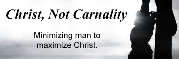 Christ, Not Carnality