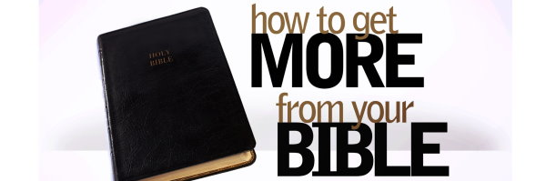 How to Get More from Your Bible