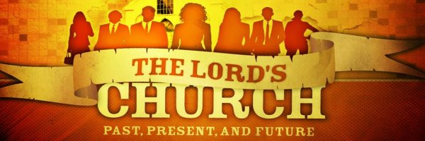 The Lord's Church Defined