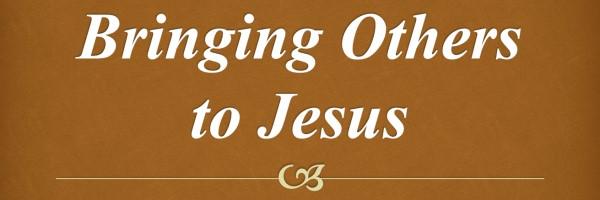Bringing Others to Jesus, by Mitch Davis (06/24/12)