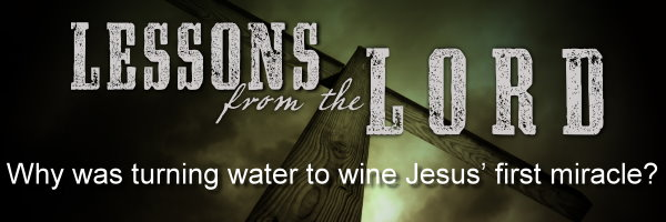 Why was turning water to wine Jesus' first miracle? by Frederic Gray (09/30/12)