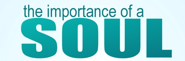 importance of a soul