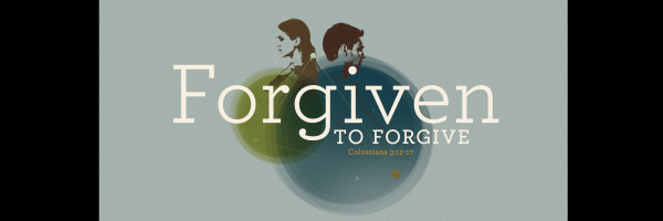 forgiven to forgive - banner