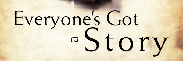 Everyone's Got a Story_banner