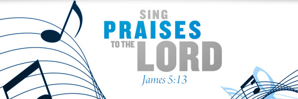 SING PRAISES TO THE LORD_banner