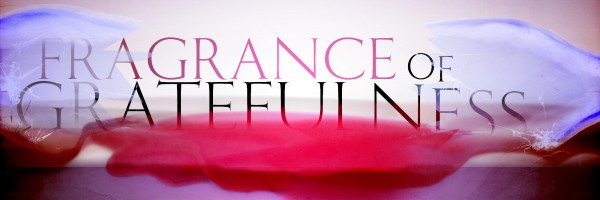 fragrance of gratefulness BANNER