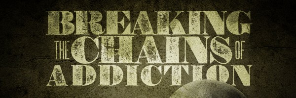 BREAKING THE CHAINS OF ADDICTION_banner