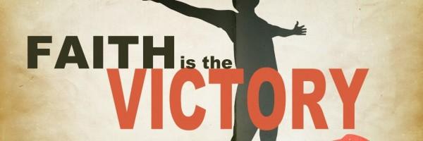 2015-11-08 - Faith is the Victory