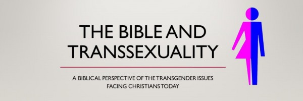 The Bible and Transexuality - banner