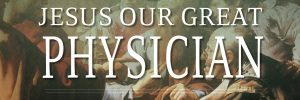 jesus-our-great-physician.jpg