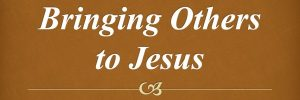 bringing-others-to-jesus-banner.jpg