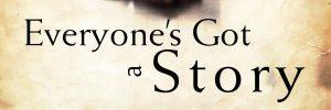 Everyones-Got-a-Story_banner.jpg