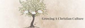 growing-a-christian-culture-banner.jpg