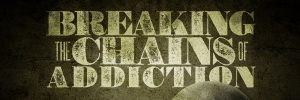 BREAKING-THE-CHAINS-OF-ADDICTION_banner-600x200.jpg