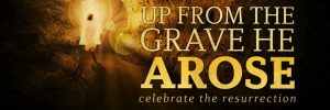 Up-from-the-grave-he-arose-600x200.jpg