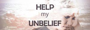 Help-my-unbelief-banner-600x200.jpg